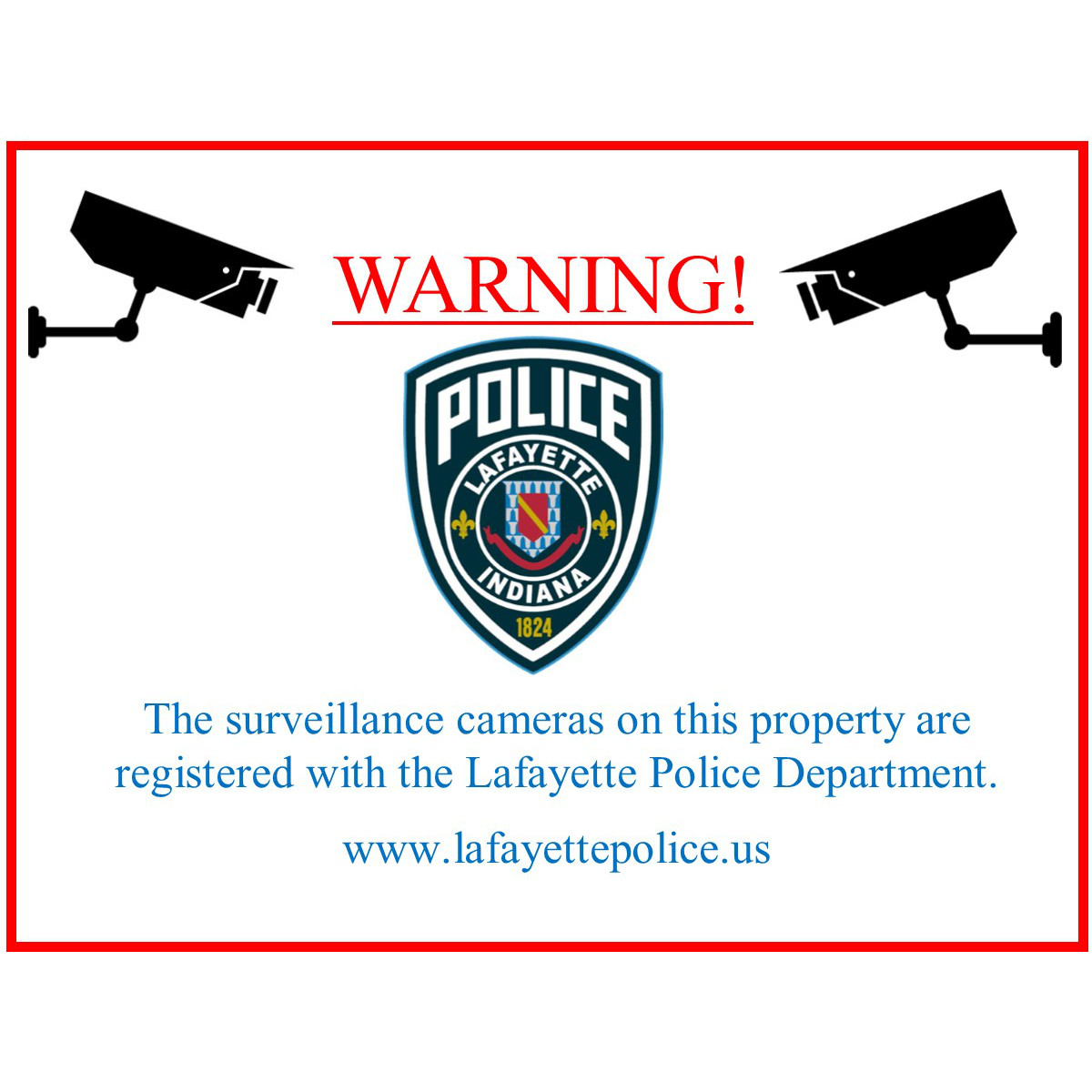 """Warning! The surveillance cameras on this property are registered with the Lafayette Police Department."""